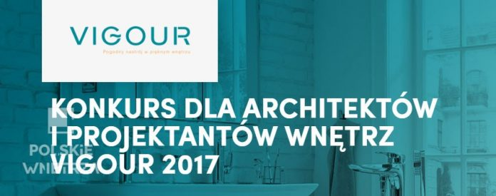 Konkurs dla architektów i projektantów wnętrz VIGOUR 2017